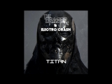 Electro Crash &amp Dragoz - Titan