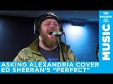 Asking Alexandria - Perfect (Ed Sheeran cover)