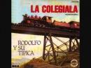 Rodolfo y Su Tipica - La Colegiala