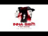 INNA feat Matt Houston &amp DJ Sem La Roulette