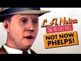Не сейчас, Фелпс! — L.A. Noire VR