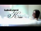 Kalwi &amp Remi - Kiss