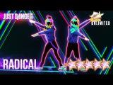 Just Dance 2018 RADICAL (Alternate) - 5 stars
