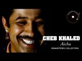 Cheb Khaled - Aicha (