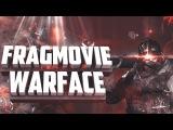 Warface: Frag movie   Comeback