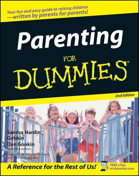 Parenting For Dummies (2nd Edition) by Sandra Hardin Gookin, Dan Gookin