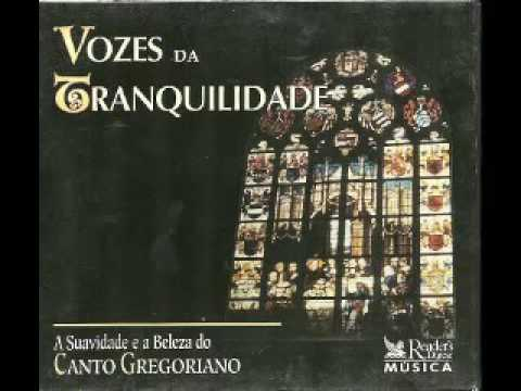 Vozes da Tranquilidade [Canto Gregoriano] - Voices of Tranquility Gregorian Chants CD1