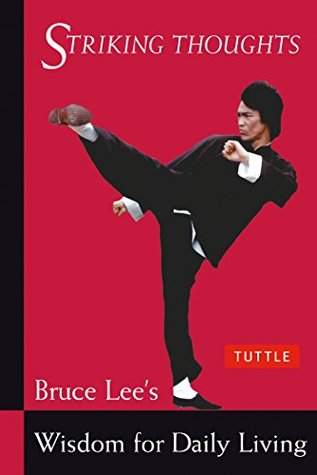 Bruce Lee, John Little] Striking Thoughts Bruce