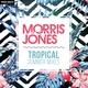Morris Jones - Tropical Summer Mixes