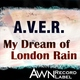 A.V.E.R. - My Dream of London Rain