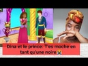 Dina et le prince : T'es moche en tant qu'une fille noire