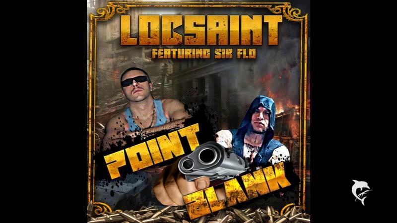 Loc Saint (Ft.Sir Flo) - Point Blank