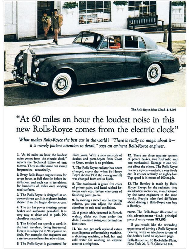 «На 60 миль в час, наибольший шум в новом Роллс-Ройс исходит только от электронных часов.»