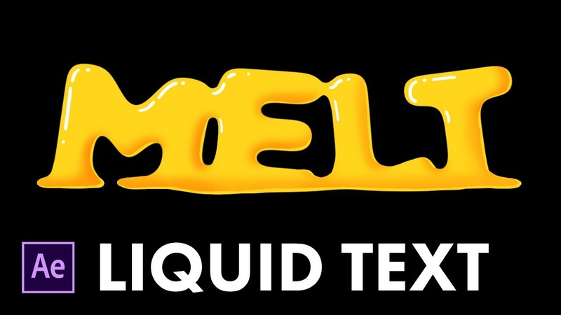 Liquid Text in After Effects Tutorial Melt Anything