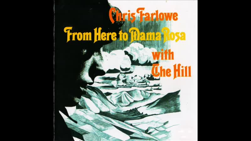 Chris Farlow And The Hill • From Here To Mama Rosa ℗ 1970