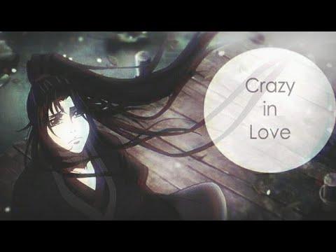 Mo Dao Zu Shi [AMV] Вэй У Сянь х Лань Ван Цзи - Crazy in Love