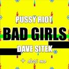 Обложка Bad Girls - Pussy Riot, Dave Sitek feat. Desi Mo