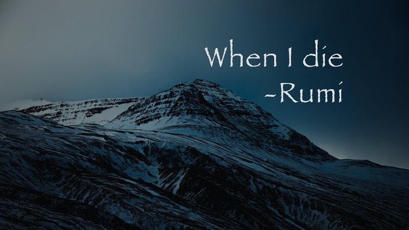 When I die Rumi
