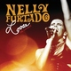 Nelly Furtado - Say It Right ( Loose The Concert)