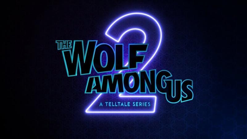 The Wolf Among Us 2 Официальный Тизер Трейлер