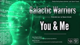 Galactic warriors -  You and me  (remix) -RETRO MUSIC-