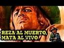 Spaguetti Western Reza al muerto mata al vivo 1971
