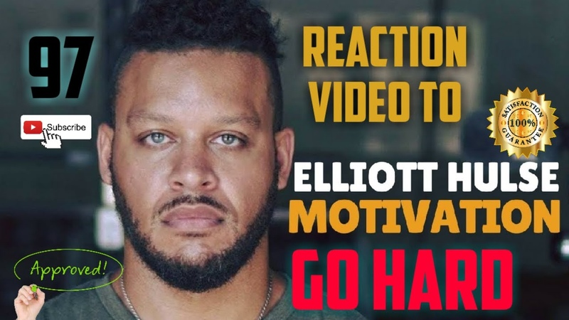 97 Reacting to Elliott Hulse - GO HARD - Powerful Motivational Speech Video MOTIVERSITY