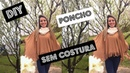DIY Poncho sem costura