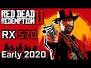 Red Dead Redemption 2 on RX 570 - Early 2020 PC Performance Tests Console Settings