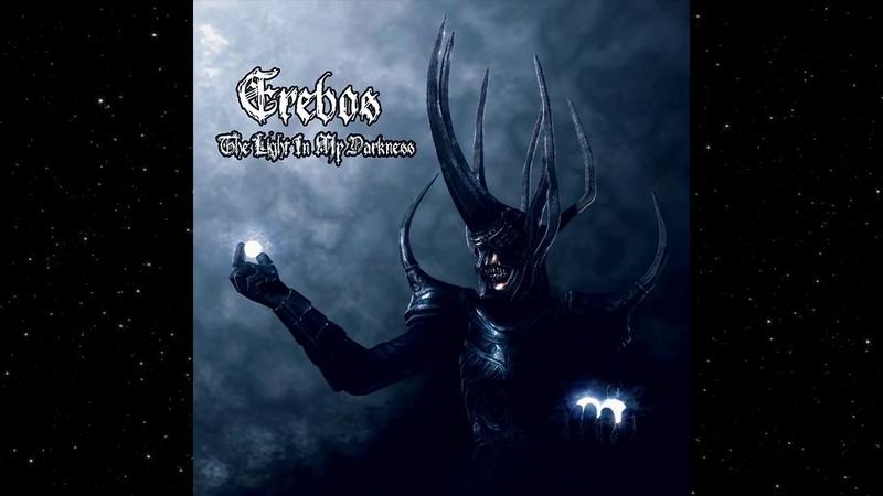 Erebos The Light in My Darkness Full Album