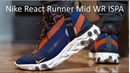Sneakers designed just for the 3-5 mile commuter? Nike React Runner Mid WR ISPA - Review On-feet