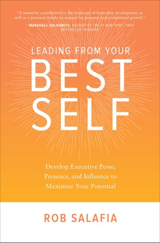 Rob Salafia] Leading from Your Best Self  Develop