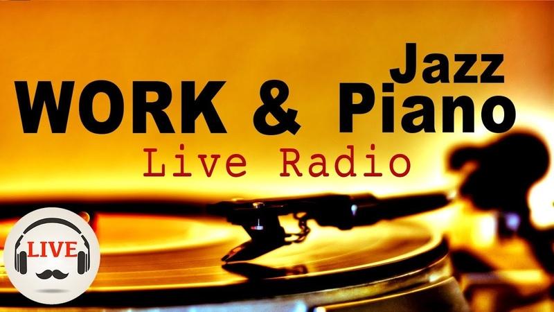 Relaxing Jazz Piano Radio Slow Jazz Music 24 7 Live Stream Music For Work Study