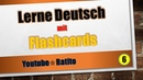 6 Lerne Deutsch mit Flashcards