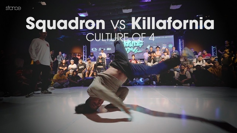 Squadron vs Killafornia [final] .stance Culture of 4 - 2019