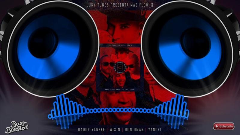 Mayor Que Yo 3 - Don Omar Ft. Daddy Yanke, Wisin, Yandel, Luny Tunes [ BASS BOOSTED ] HD