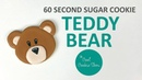 60 Second Sugar Cookie Teddy Bear Can Bearly Wait Baby Shower Cookies