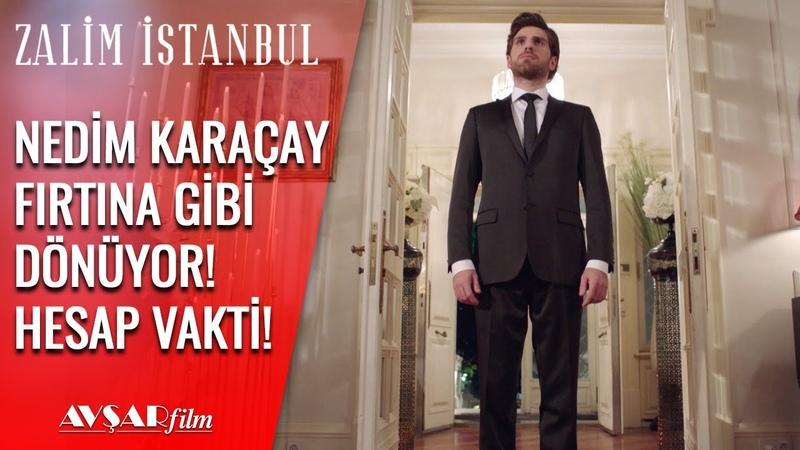 Hesap Günü Geldi Nedim İyileşti Ve Herkesin Karşısına Dikildi Zalim İstanbul 17 Bölüm