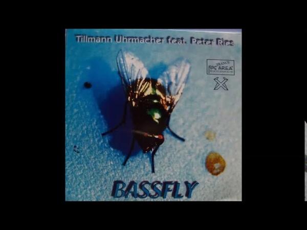 Tillmann Uhrmacher feat Peter Ries Bassfly Club Mix
