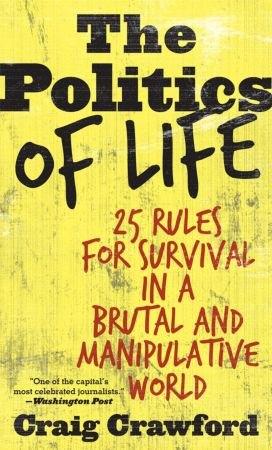The Politics of Life - Craig Crawford