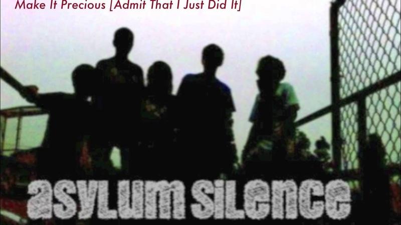 Asylum Silence - Make It Precious [Admit That I Just Did It] (Feat Denis Shaforostov)