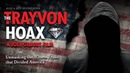 The Trayvon Hoax: Unmasking the Witness Fraud That Divided America (Film Trailer)