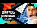 Going Viral: Internet Classics - FailArmy