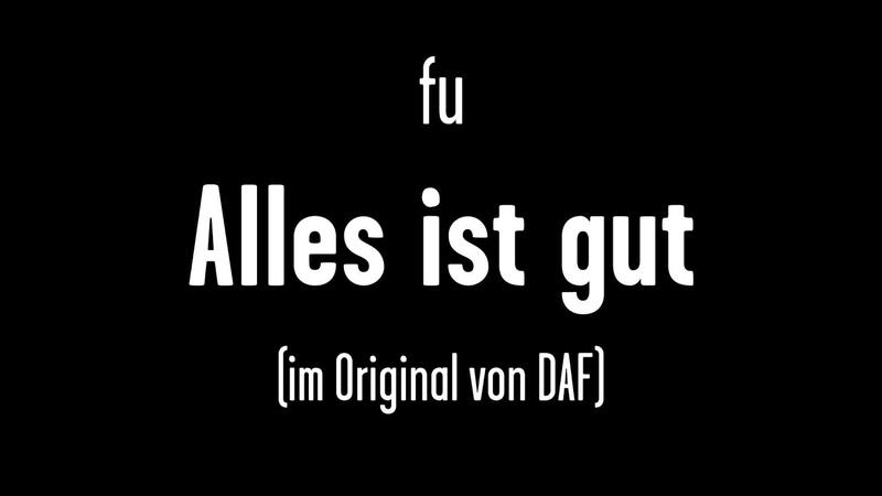 Farin Urlaub Alles ist gut im Original von DAF