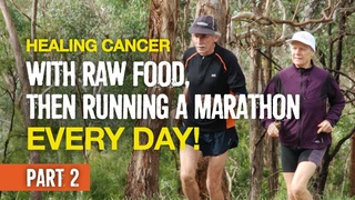 Healing Cancer with Raw Food, Then Running a Marathon Every Day! (Janette Murray-Wakelin, Part 2)