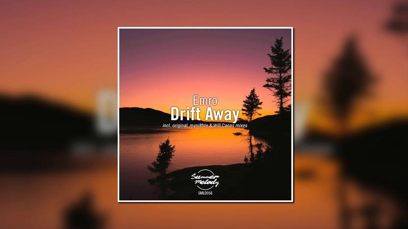 Emro - Drift Away (Original Mix) [SUMMER MELODY]