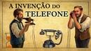 GRAHAM BELL TRAPACEOU SEUS COLEGAS NA INVENÇÃO DO TELEFONE!! [conheça a história e como funcionavam os primeiros telefones]