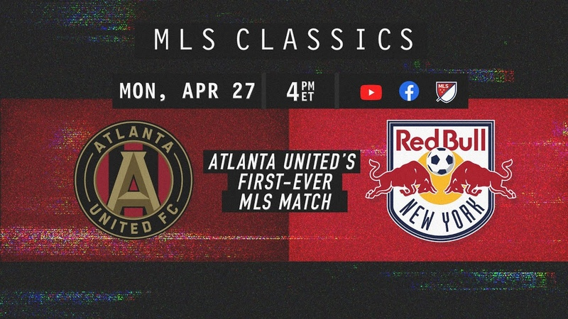 Atlanta United's First-Ever Game! Atlanta United vs RBNY | MLS 2017 | CLASSIC FULL MATCH