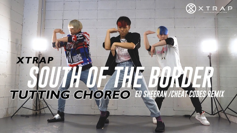 Tutting choreography タットダンス振り付け|Ed sheeran South of the border cheat codes remix by XTRAP