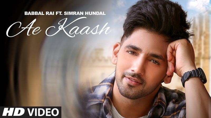 Babbal Rai Ae Kaash Full Song Simran Hundal Maninder Kailey Desi Routz Latest Punjabi Songs